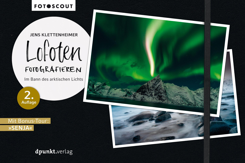 Lofoten fotografieren - Im Bann des arktischen Lichts. 2. Auflage